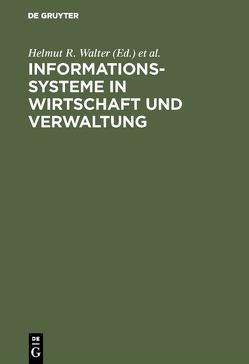 Informationssysteme in Wirtschaft und Verwaltung von Gesellschaft für Elektronische Systemforschung, Walter,  Helmut R.