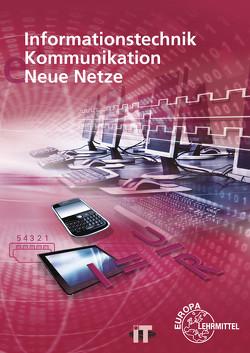 Informationstechnik, Kommunikation, Neue Netze von Duhr,  Christian, Hauser,  Bernhard, Schulz,  Marc, Siegmund,  Gerd