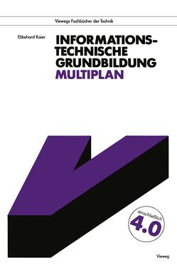 Informationstechnische Grundbildung Multiplan von Kaier,  Ekkehard