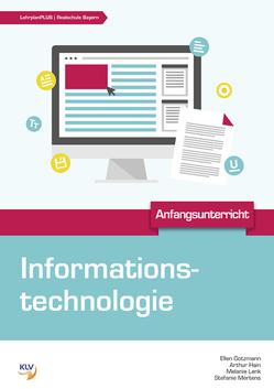 Informationstechnologie von Gotzmann,  Ellen, Hain,  Arthur, Lenk,  Melanie, Mertens,  Stefanie