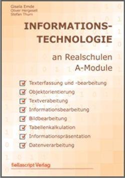 Informationstechnologie an Realschulen A-Module von Emde,  Gisela, Hergesell,  Oliver, Thurn,  Stefan