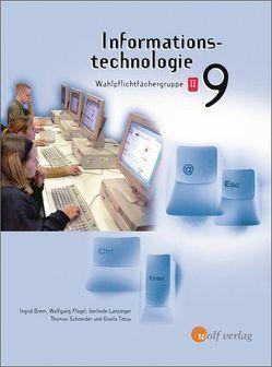 Informationstechnologie – Ausgabe für die sechstufige Realschule in Bayern von Brem,  Ingrid, Flögel,  Wolfgang, Lanzinger,  Gerlinde, Schneider,  Thomas, Tittus,  Gisela
