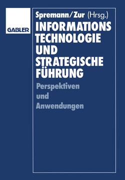Informationstechnologie und strategische Führung von Bartmann,  Dieter, Spremann,  Klaus