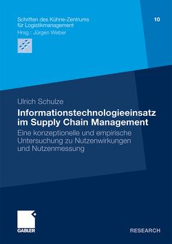 Informationstechnologieeinsatz im Supply Chain Management von Schulze,  Ulrich, Weber,  Prof. Dr. Dr. h.c. Jürgen