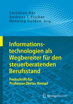 Informationstechnologien als Wegbereiter für den steuerberatenden Berufsstand von Baer,  Christian, Fischer,  Andreas T., Gulden,  Henning