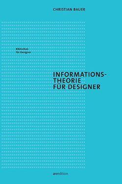 Informationstheorie für Designer von Bauer,  Christian