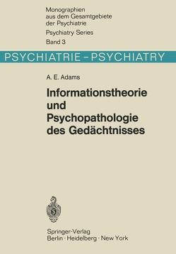 Informationstheorie und Psychopathologie des Gedächtnisses von Adams,  A.E.