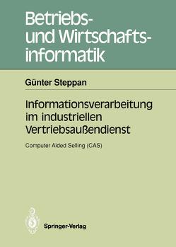 Informationsverarbeitung im industriellen Vertriebsaußendienst von Steppan,  Günter