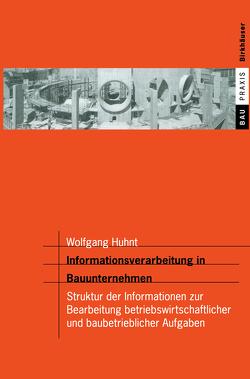 Informationsverarbeitung in Bauunternehmen von Huhnt,  Wolfgang