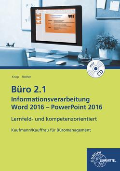 Büro 2.1 – Informationsverarbeitung Word 2016 – PowerPoint 2016 von Knop,  Ellen, Rother,  Gabriele