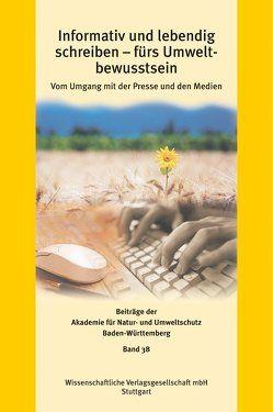 Informativ und lebendig schreiben – fürs Umweltbewusstsein von Akademie für Natur- und Umweltschutz (Umweltakademie) Baden-Württemberg, Heemann,  Kerstin, Schlüter,  Hans-Joachim