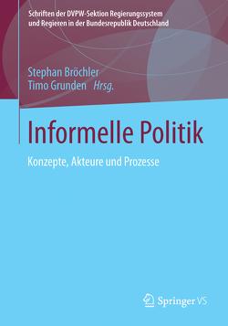 Informelle Politik von Bröchler,  Stephan, Grunden,  Timo