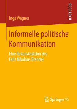 Informelle politische Kommunikation von Wagner,  Inga