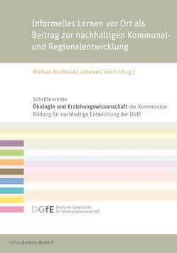 Informelles Lernen vor Ort als Beitrag zur nachhaltigen Kommunal- und Regionalentwicklung von Brodowski,  Michael, Verch,  Johannes