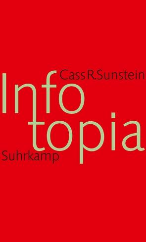 Infotopia von Celikates,  Robin, Engels,  Eva, Sunstein,  Cass R.