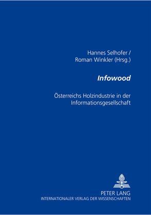 «Infowood» von Selhofer,  Hannes, Winkler,  Roman