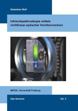 Infrarotspektroskopie mittels nichtlinear-optischer Hochkonversion von Wolf,  Sebastian