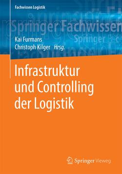 Infrastruktur der Logistik von Furmans,  Kai, Kilger,  Christoph