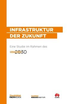 Infrastruktur der Zukunft von Haupt,  Sabine, Jung,  Sven, Lichter,  Jörg, May,  Frank Christian