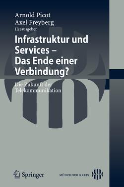 Infrastruktur und Services – Das Ende einer Verbindung? von Freyberg,  Axel
