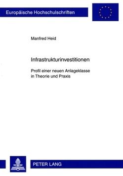 Infrastrukturinvestitionen von Heid,  Manfred