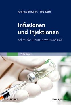 Infusionen und Injektionen von Koch,  Tina, Schubert,  Andreas