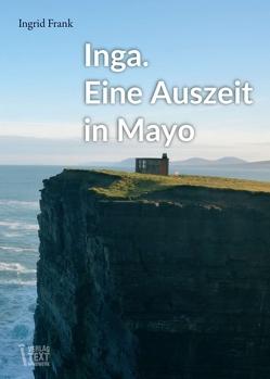 Inga. Eine Auszeit in Mayo von Frank,  Ingrid