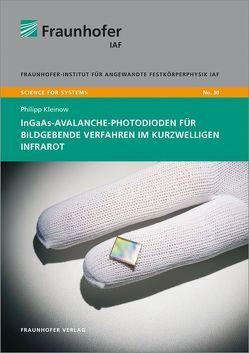 InGaAs-Avalanche-Photodioden für bildgebende Verfahren im kurzwelligen Infrarot. von Kleinow,  Philipp