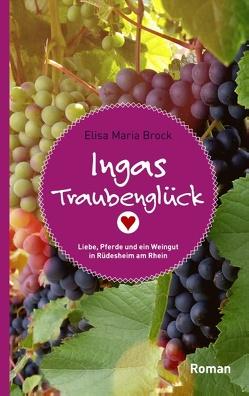 Ingas Traubenglück von Brock,  Elisa Maria