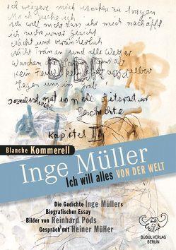 Inge Müller – Ich will alles von der Welt von Kommerell,  Blanche, Müller,  Inge, Pods,  Reinhard