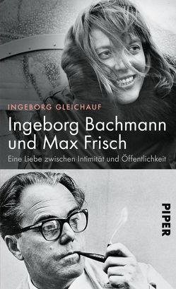 Ingeborg Bachmann und Max Frisch von Gleichauf,  Ingeborg