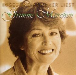 Ingeborg Schöner liest: Grimms Märchen von Grimm,  Jacob, Grimm,  Wilhelm, Schöner,  Ingeborg
