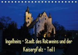 Ingelheim – Stadt des Rotweins und der Kaiserpfalz – Teil I (Tischkalender 2018 DIN A5 quer) von Hess,  Erhard