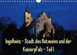 Ingelheim – Stadt des Rotweins und der Kaiserpfalz – Teil I (Wandkalender 2018 DIN A4 quer) von Hess,  Erhard