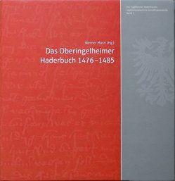 Ingelheimer Haderbücher / Die Ingelheimer Haderbücher von Boehringer,  Christian, Franz,  J.D., Gerhard,  Joachim, Grathoff,  Stefan, Marzi,  Werner, Schäfer,  Regina