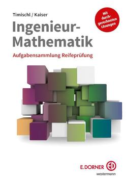 Ingenieur-Mathematik von Kaiser,  Gerald, Timischl,  Wolfgang
