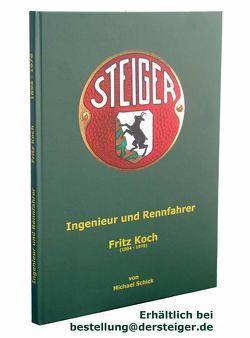 Ingenieur und Rennfahrer Fritz Koch von Schick,  Michael