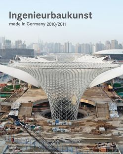 Ingenieurbaukunst – made in Germany. 2010/2011
