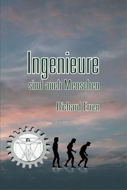 Ingenieure sind auch Menschen von Erren,  Richard, Grosser,  Hartmut, Strüber,  Gudrun