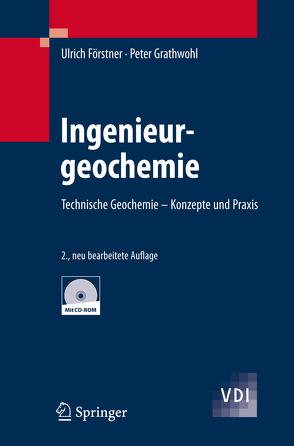 Ingenieurgeochemie von Barth,  J., Birke,  V., Förstner,  Ulrich, Gerth,  J., Gocht,  T., Grathwohl,  Peter, Heise,  S., Hirschmann,  G., Ipsen,  S.-O., Jacobs,  P., Paul,  M., Rügner,  H., Susset,  B.