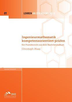 Ingenieurmathematik kompetenzorientiert prüfen von Maas,  Christoph