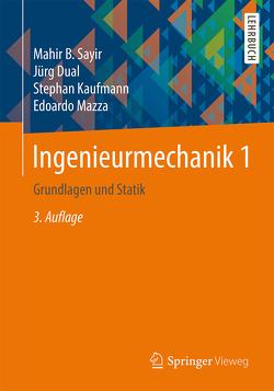 Ingenieurmechanik 1 von Dual,  Jürg, Kaufmann,  Stephan, Mazza,  Edoardo, Sayir,  Mahir