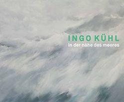 Ingo Kühl – In der Nähe des Meeres von Kühl,  Ingo