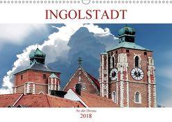 Ingolstadt an der Donau (Wandkalender 2018 DIN A3 quer) von Robert,  Boris
