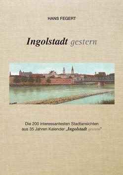 Ingolstadt gestern von Fegert,  Hans