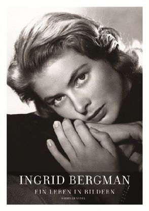 Ingrid Bergman – As Time Goes By von Rossellini,  Isabella, Schirmer,  Lothar, Ullmann,  Liv