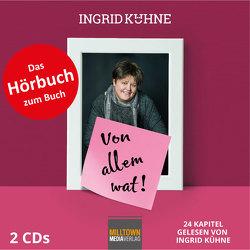 Ingrid Kühne – Von allem wat! von Kühne,  Ingrid
