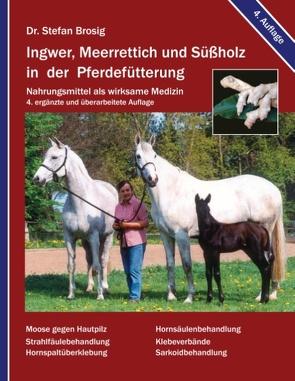 Ingwer, Meerrettich und Süßholz in der Pferdefütterung von Brosig,  Stefan