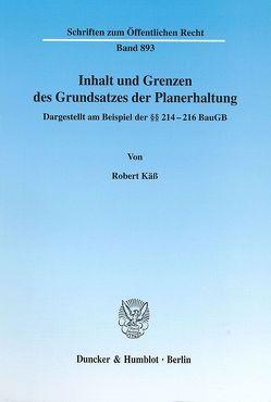 Inhalt und Grenzen des Grundsatzes der Planerhaltung. von Käß,  Robert