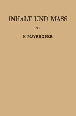 Inhalt und Mass von Mayrhofer,  Karl